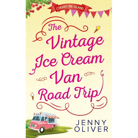 The Vintage Ice Cream Van Road Trip (Cherry Pie Island, Book 2) - eBook