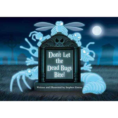 Don't Let the Dead Bugs Bite!