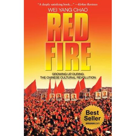 Red Fire : Growing Up During the Chinese Cultural - Red Chinese