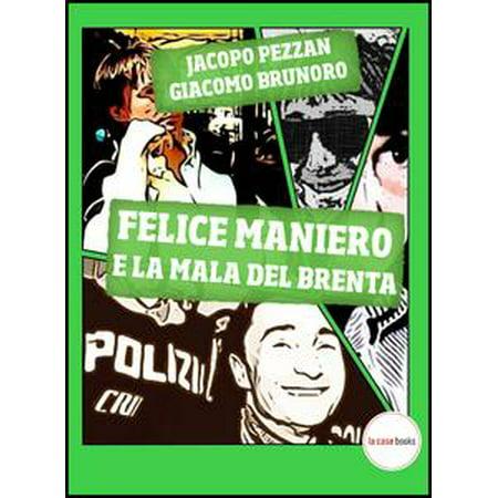 Felice Maniero e la Mala del Brenta - eBook (Halloween La Cosa Mala)