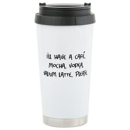 (CafePress - Cafe Mocha Vodka Valium Latte Stainless Steel Trav - Stainless Steel Travel Mug, Insulated 16 oz. Coffee Tumbler)
