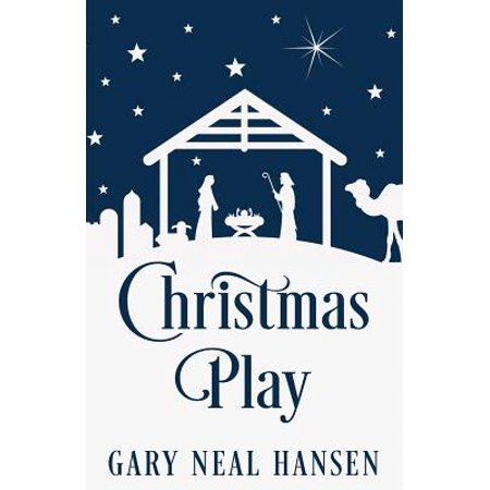 Christmas Play : The Story of the Coming of Jesus, for Production in Churches, Using the Text of the English Standard Version of the Bible