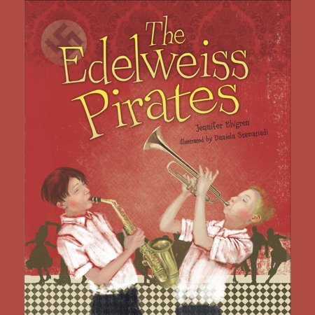 The Edelweiss Pirates - Audiobook
