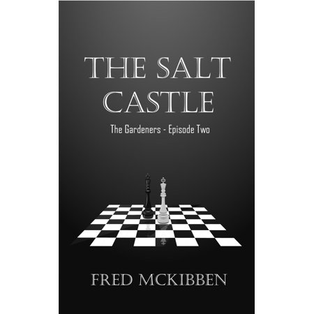 The Salt Castle: The Gardeners Episode 2 - eBook - Castle Halloween Episode