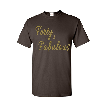 Forty And Fabulous Gold T Shirt Birthday Shirts