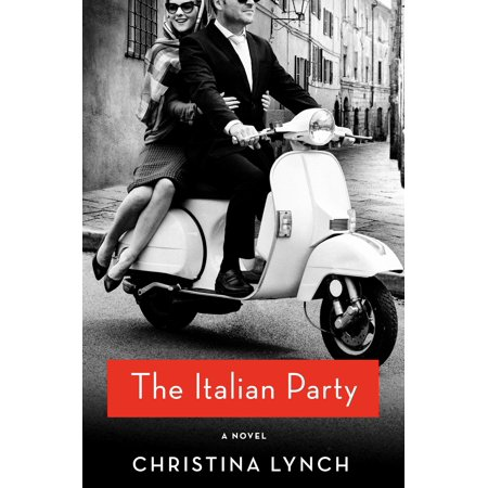 The Italian Party : A Novel - Italian Party