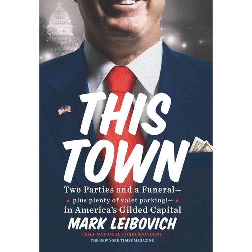 This Town: Two Parties and a Funeral-Plus Plenty of Valet Parking!-in America's Gilded Capital