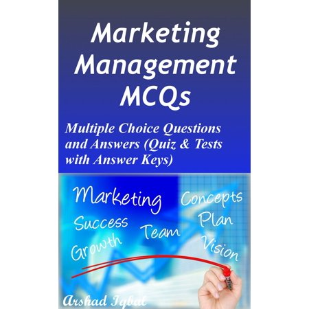 Marketing Management MCQs: Multiple Choice Questions and Answers (Quiz & Tests with Answer Keys) -