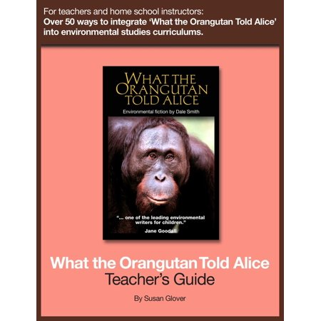 What the Orangutan Told Alice: Teacher's Guide - eBook