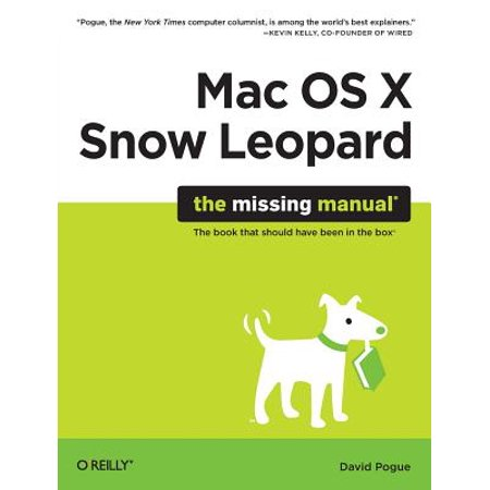 Mac OS X Snow Leopard: The Missing Manual : The Missing