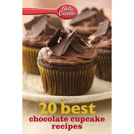 Betty Crocker 20 Best Chocolate Cupcake Recipes -