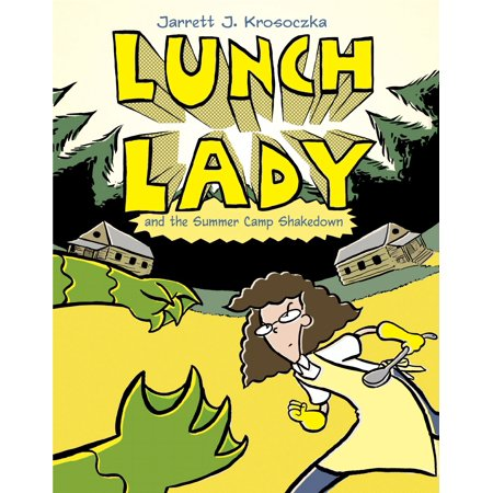 Lunch Lady and the Summer Camp Shakedown: Lunch Lady #4