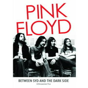 Pink Floyd: Between Syd And The Dark Side by