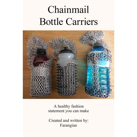 Chainmail Wire - Chainmail Bottle Carriers - eBook
