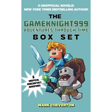 The Gameknight999 Adventures Through Time Box Set : Six Unofficial Minecrafter's Adventures