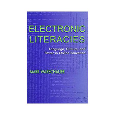 Electronic Literacies  Language  Culture  And Power In Online Education