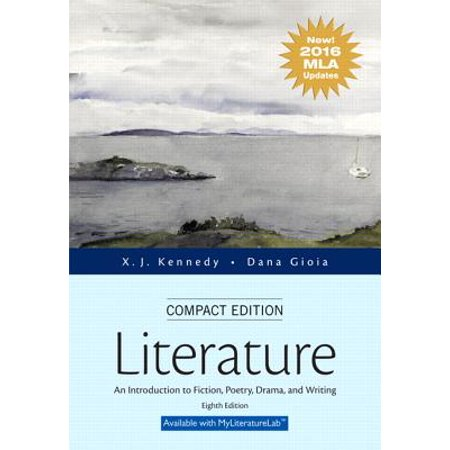Literature : An Introduction to Fiction, Poetry, Drama, and Writing, Compact Edition, MLA Update Edition