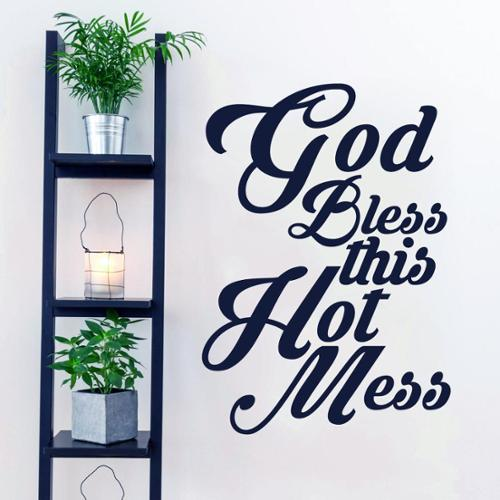Sweetums God Bless This Hot Mess Wall Decal 18-inches wide x 24-inches tall
