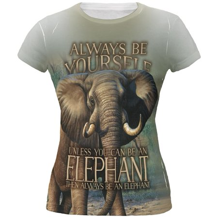 - Always Be Yourself Unless Elephant All Over Juniors T Shirt