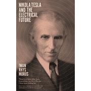 Nikola Tesla and the Electrical Future (Paperback)
