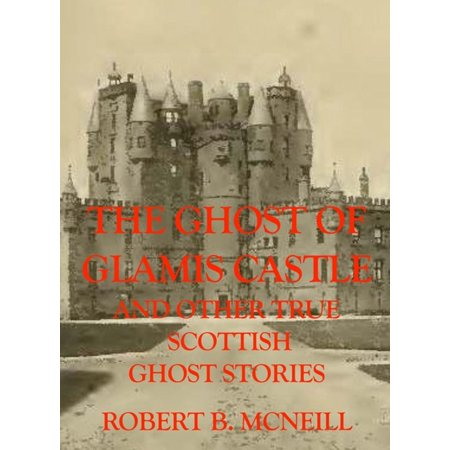 The Ghost of Glamis Castle and other true Scottish Ghost Stories - (Best Scottish Castles To Visit)