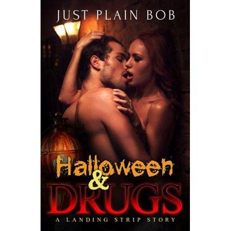 Halloween Drug Bust (Halloween & Drugs : A Landing Strip)