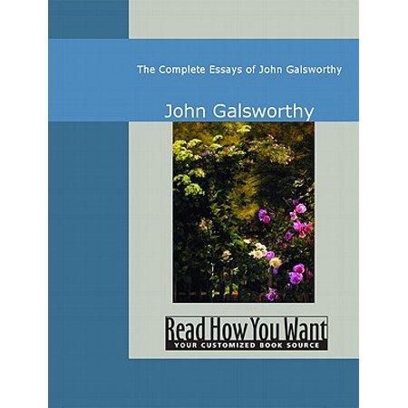The Complete Essays Of John Galsworthy - eBook