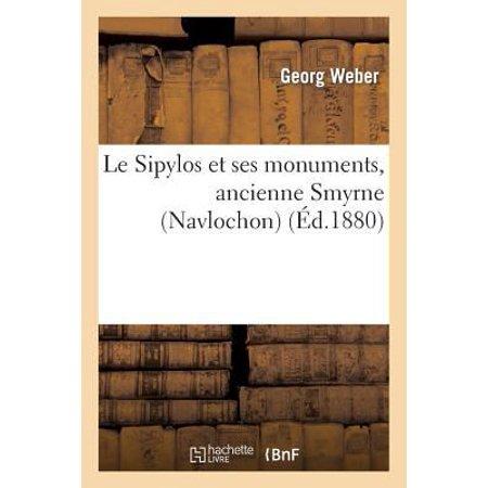Le Sipylos Et Ses Monuments  Ancienne Smyrne  Navlochon   Monographie Historique  Histoire   French Edition