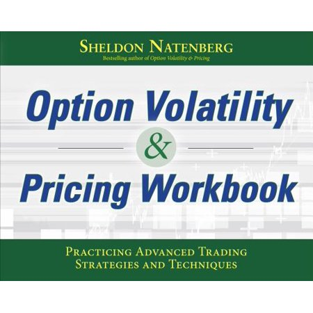 Option Volatility & Pricing Workbook : Practicing Advanced Trading Strategies and