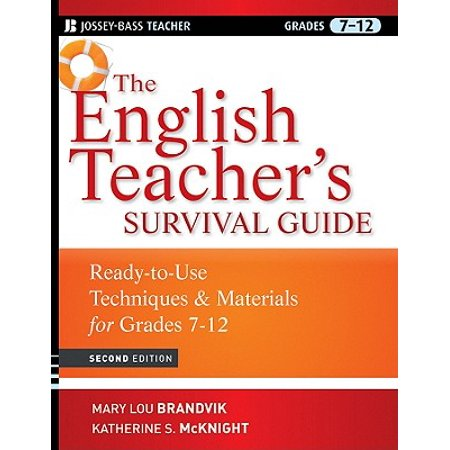 The English Teacher's Survival Guide : Ready-To-Use Techniques and Materials for Grades 7-12