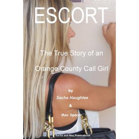 Escort - The True Story of an Orange County Call Girl ()