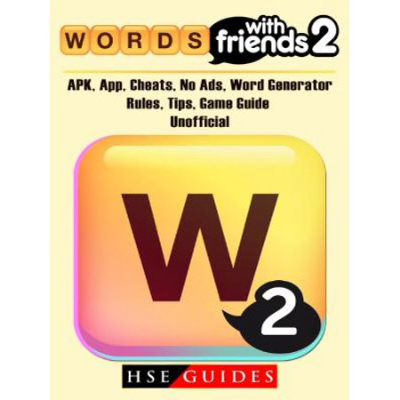 Words with Friends 2, APK, App, Cheats, No Ads, Word Generator, Rules, Tips, Game Guide Unofficial -