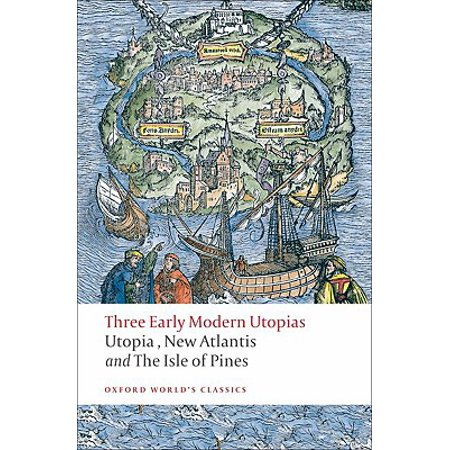 Three Early Modern Utopias : Thomas More: Utopia / Francis Bacon: New Atlantis / Henry Neville: The Isle of (Best Way To Make Bacon In The Oven)