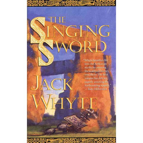 The Singing Sword: The Camulod Chronicles