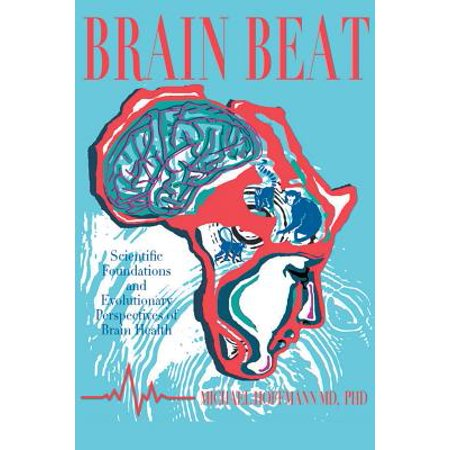 Brain Beat : Scientific Foundations and Evolutionary Perspectives of Brain Health