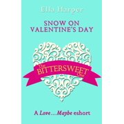 Snow on Valentine's Day: A Love…Maybe Valentine eShort - eBook