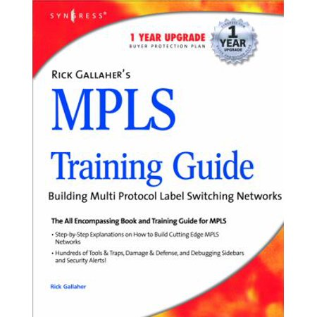 Rick Gallahers Mpls Training Guide  Building Multi Protocol Label Switching Networks