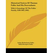 Historical Notices of Thomas Fuller and His Descendants : With a Genealogy of the Fuller Family, 1638-1902 (1902)