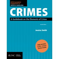 2018 Cumulative Supplement to North Carolina Crimes: A Guidebook on the Elements of Crime (Paperback)