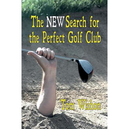The New Search for the Perfect Golf Club (Perfect Accuracy Club)