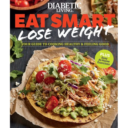 Diabetic Living Eat Smart, Lose Weight : Your Guide to Eat Right and Move (All The Right Moves Fred Falke Remix)