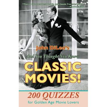 And You Thought You Knew Classic Movies! : 200 Quizzes for Golden Age Movie (Golden Thoughts Design)