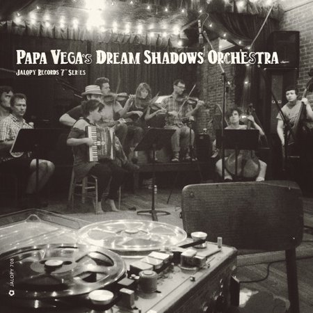Papa Vega's Dream Shadows Orchestra - Jalopy Records 7 Series: Papa Vega's Dream Shadow - Vinyl (Sporty Jalopy)