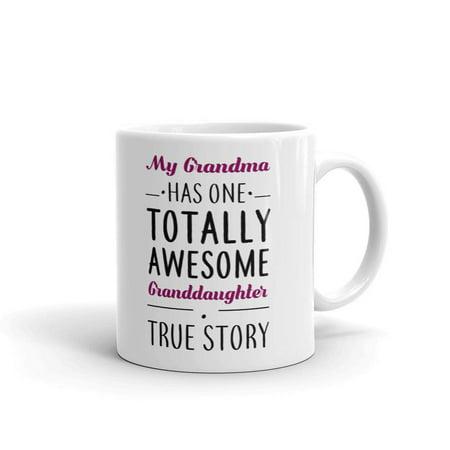 My Grandma Has Awesome Granddaughter Coffee Tea Ceramic Mug Office Work Cup Gift11 oz ()