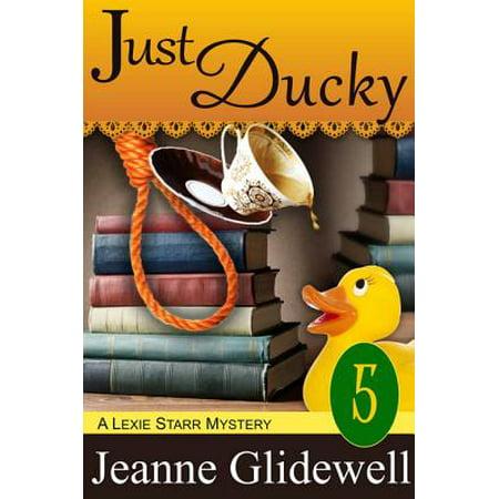 Just Ducky (A Lexie Starr Mystery, Book 5) - eBook