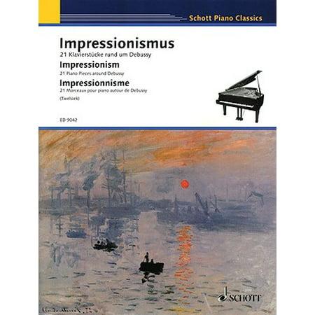 Impressionism : 21 Piano Pieces Around Debussy