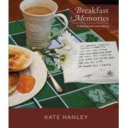 Breakfast Memories: A Dementia Love Story : A Dementia Love Story