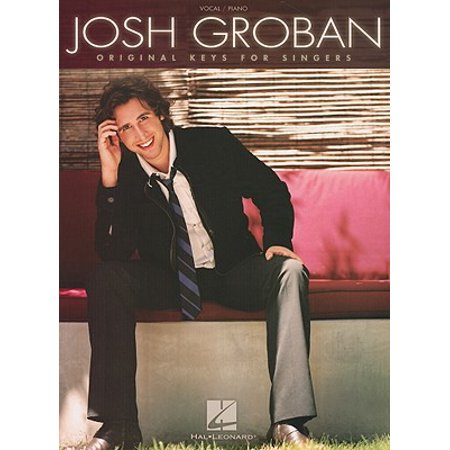 Josh Groban: Original Keys for Singers