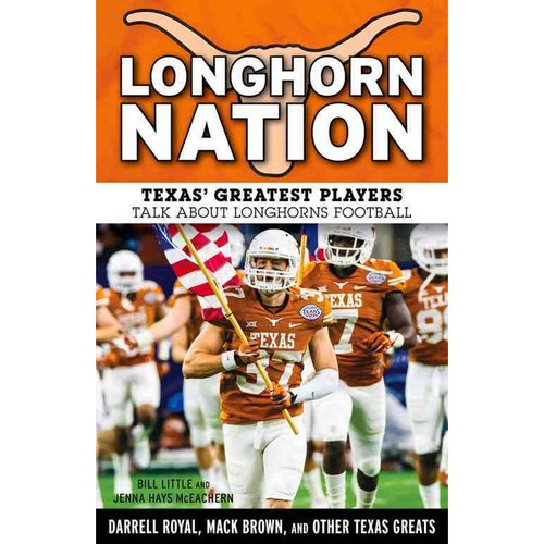 Longhorn Nation : Texas' Greatest Players Talk About Longhorns Football