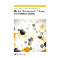 Rsc Polymer Chemistry: Thiol-X Chemistries in Polymer and Materials Science: Rsc (Hardcover)